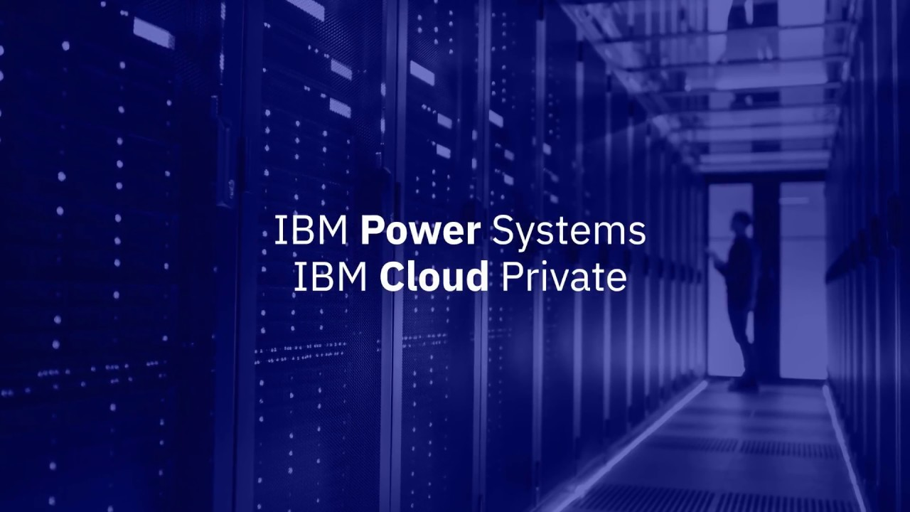 Bring cloud native to the enterprise on IBM Power Systems